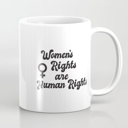 Feminism Collection :: Women's Rights are Human Rights Coffee Mug
