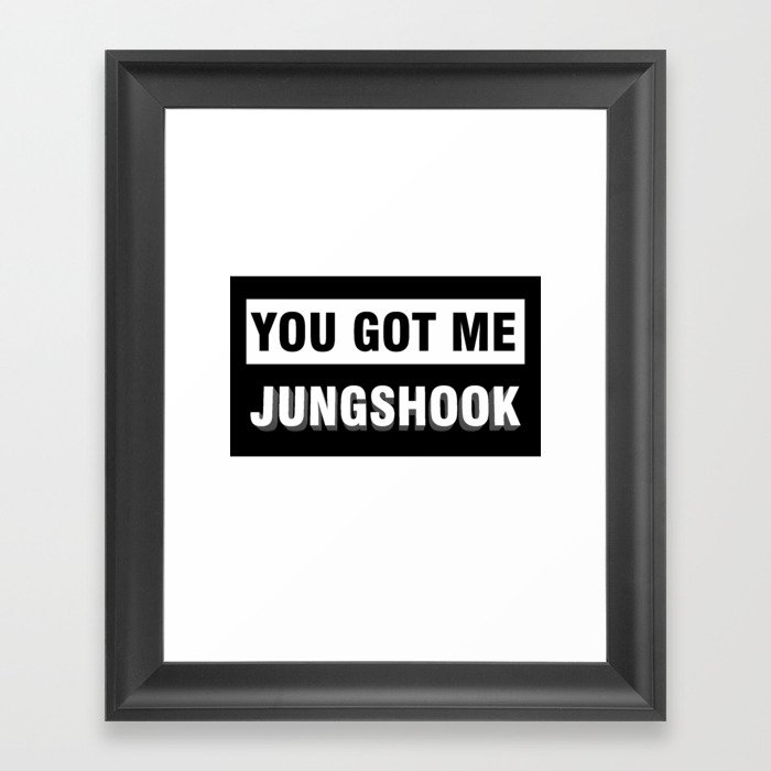 You got me JUNGSHOOK Framed Art Print by senyormodernet | Society6