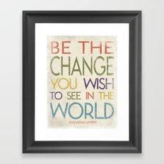 Be The Change Inspirational Art Framed Art Print