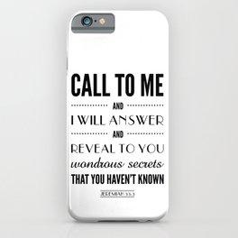 Wondrous Secrets. Jeremiah 33:3.  iPhone Case