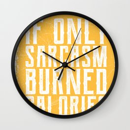 If Sarcasm Burnes Calories Funny Office Gift Wall Clock