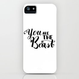 You Are The Best or Beast - Hand-drawn lettering inscription iPhone Case