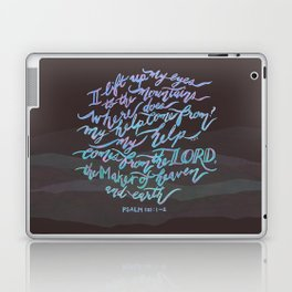 My Help Comes From The Lord - Psalm 121:1~2 Laptop & iPad Skin