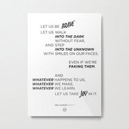 Bravery and Joy (White) Metal Print