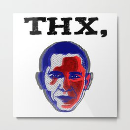 Thanks, Obama Metal Print
