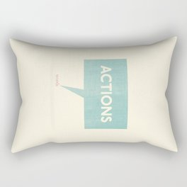 Actions Speak Louder Than Words Rectangular Pillow