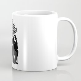 Be yourself everyone else is already taken. Coffee Mug