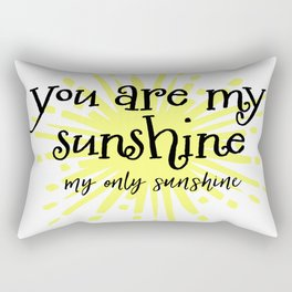 You are my Only Sunshine Rectangular Pillow