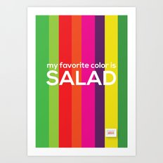 My favorite color is salad Art Print