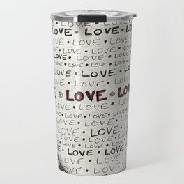 All we need is LOVE! Travel Mug