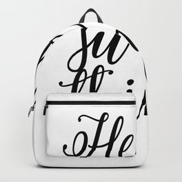 Hello Sweet Thing - Quote Backpack