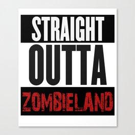 Straight Outta Zombieland Canvas Print