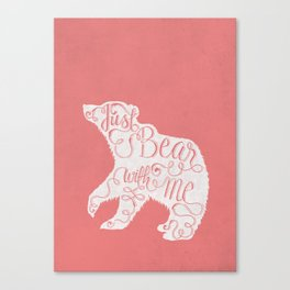 BEAR WITH ME - PINK Canvas Print