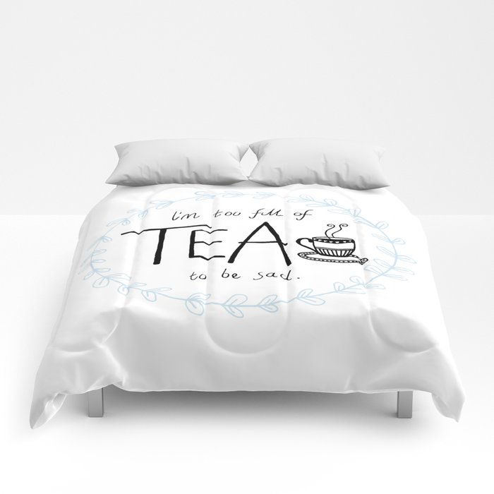 Full of Tea Comforters