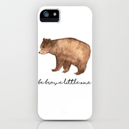 Be Brave Little One - Bear Watercolor iPhone Case