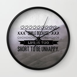 Smile because life is too short to be unhappy Wall Clock