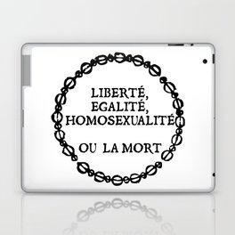 Liberte, egalite, homosexualite ou la mort / Black text Laptop & iPad Skin