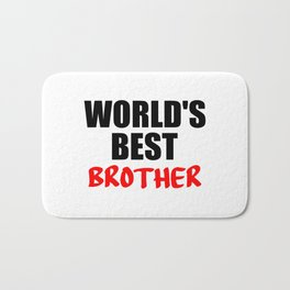 words best brother funny quote Bath Mat