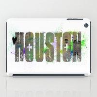 houston iPad Cases featuring Houston by Tonya Doughty