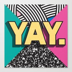 Yay. Positive Typography Message Canvas Print