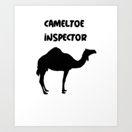 camel toe for camel lovers and cametoe lovers Art Print