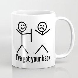 I'VE GOT YOUR BACK Coffee Mug