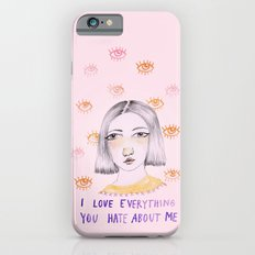 I love everything you hate about me iPhone 6s Slim Case