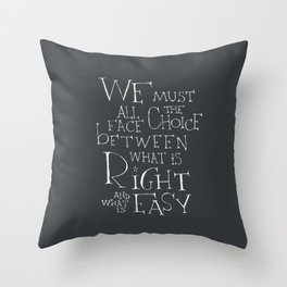 We must all face the choice Throw Pillow