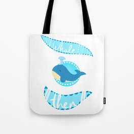 whale then Tote Bag