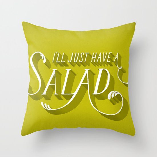 I'll Just Have a Salad Throw Pillow