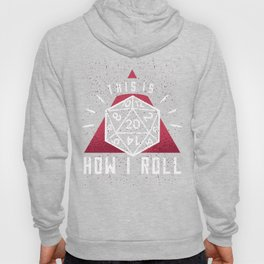 This Is How I Roll Role Playing Games Hoody