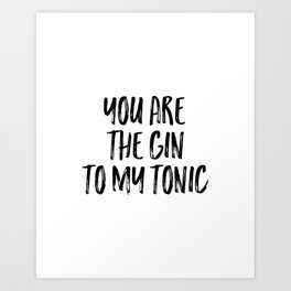 You Are The Gin To My Tonic, Typography Printable Poster , Downloadable, Art Room Decor, Digital Art Print