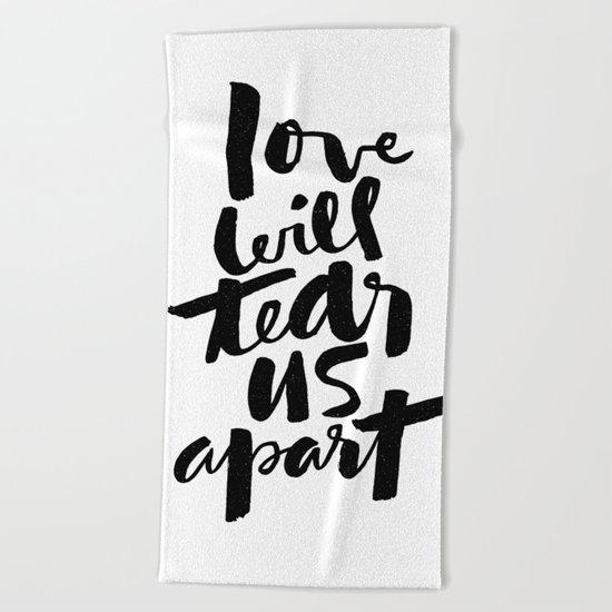 love will tear us apart Beach Towel