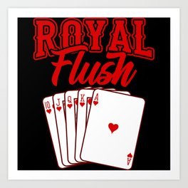 ROYAL FLUSH GAME CARDS Poker Gift Poker Player Art Print