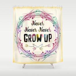 Never Grow Up Shower Curtain