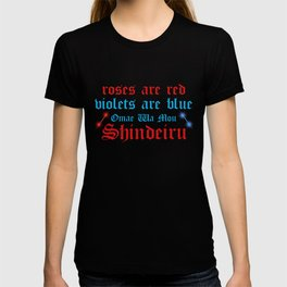 Roses Are Red Violets Blue Omae Wa Mou Shindeiru T-shirt