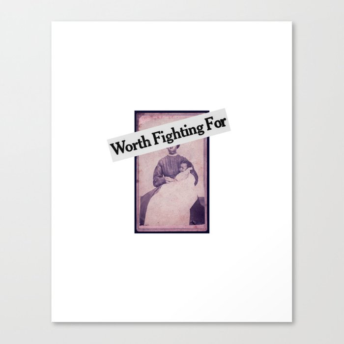 worth fighting for Canvas Print