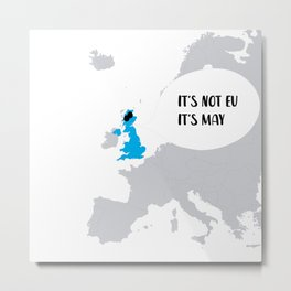 It's Not EU It's May Metal Print