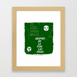 SI ASES COSAS MALAS.. (DARK GREEN) Framed Art Print