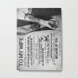 Wife Wife  Tattoo Hands  I Love You Not Because Metal Print