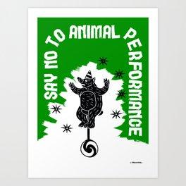 Say NO to Animal Performance – Bear Art Print