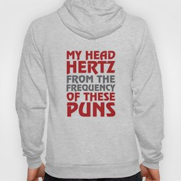 My Head Hertz from these Puns Funny T-shirt Hoody