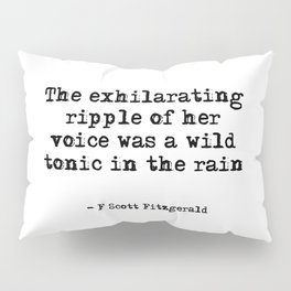 Her voice was a wild tonic - Gatsby quote Pillow Sham