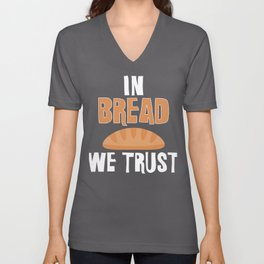 In Bread We Trust Unisex V-Neck