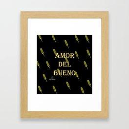 Amor del Bueno...Me inspira el Elotero Framed Art Print