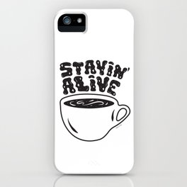 Stayin' Alive iPhone Case