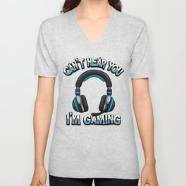 Can't Hear You I'm Gaming - Gamer Headset Sound Unisex V-Neck