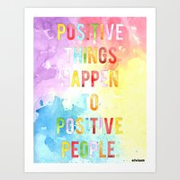 positive Art Prints featuring positive by elvia montemayor