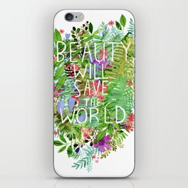 Beauty Will Save the World iPhone Skin