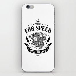 Tuned for speed Ride to live motorcycles iPhone Skin